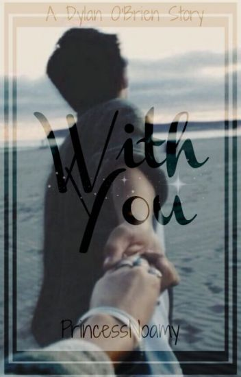 With You┃Dylan O'Brien