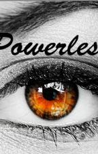 Powerless by Oboechick107