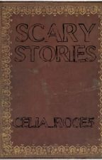 Scary Stories by Celia_Rose5
