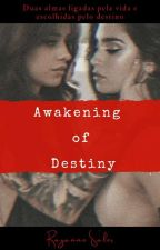 Awakening Of Destiny by sunlovesmoon_