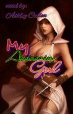 My Assasin Girl by Ashley_Cullen