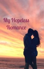 My Hopeless Romance by Uniloverrr