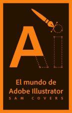El Mundo de Adobe Illustrator by samt210300