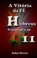 Hebreus 11 - Versículos 30 a 40 by SilvioDutra0