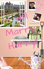 I will marry Harry! by Cinnie_Maybe
