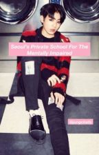 Seoul's Private School For The Mentally Impaired | J.JK X BTS by jungchefs