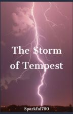 The Storm of Tempest by Sparkful790