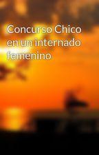 Concurso Chico en un internado femenino by infinita7