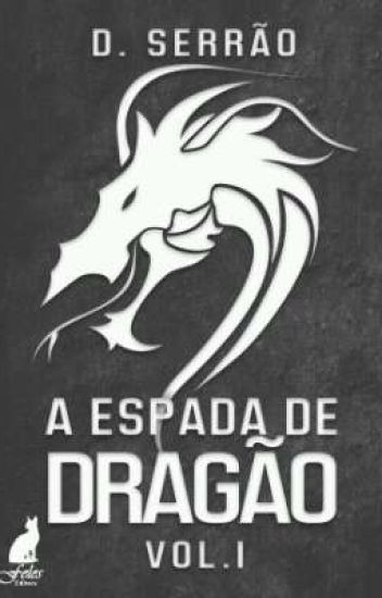 Resultado de imagem para a espada do dragão vol 1 d. serrão