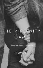 The Virginity Game -TOME 2 by Emyy7485