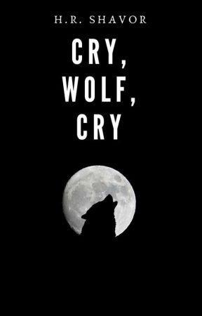 Cry, Wolf, Cry by HRShavor