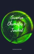 Swanira Chronicles 1: Tracked by TheDragonscribe