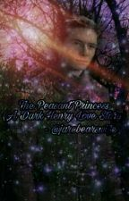 The Peasant Princess (A Dark Henry Love Story) by jarebearsbabe