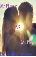 MR PLAYER VS MS PLAYER by NiallHoranluver1