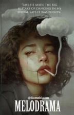 Melodrama || harrystyles. by liamsbloom