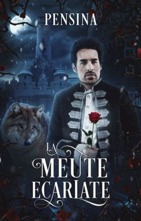 La Meute écarlate : les épines de la rose [T.1] by Sinadana