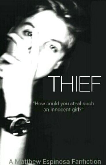 Thief (Matthew Espinosa: A.U.) *Under Major Editing*