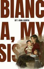 Bianca, My Sister by 1-800-SENPAI