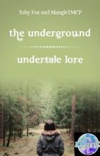 The Underground|Undertale Lore by MangleTMCP