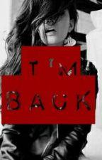 I'm Back by k_meek4