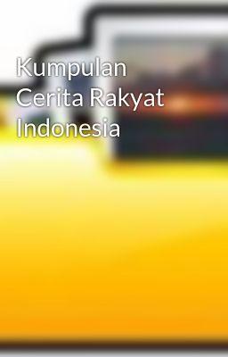 Kumpulan Cerita Rakyat Indonesia
