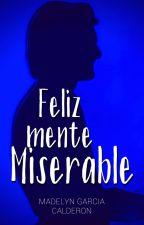 Felizmente Miserable © √ by Damebipolaire
