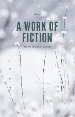 A Work of Fiction [BTS A.F] by BlackBulletChan