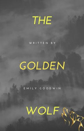 The Golden Wolf by EmilyGoodwin34
