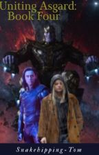 Uniting Asgard [Book Three](UNDER MAJOR CONSTRUCTION) by Snakehipping-Tom