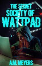 The Secret Society of Wattpad by AliciaM21