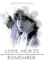 [Jeon Jungkook ff] Love Hurts/Remember✔️ by stha2501