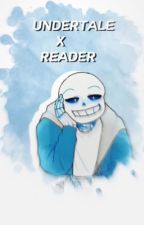 ||Undertale x Reader OneShots|| by Space_Junkie