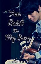 You Exist in My Song by natasha_putri