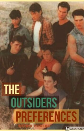 the outsiders x reader preferences - S