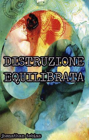 DISTRUZIONE EQUILIBRATA by JHONATHAN_TOBIAS