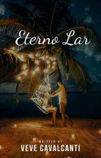 Eterno Lar (Não Revisado) by vevecavalcanti