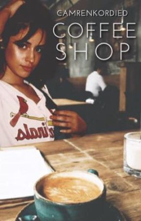 Coffee Shop (Camila/You) by camrenkordied
