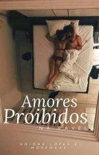 Amores Proibidos  by AninhaLopes255