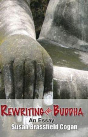 Rewriting the Buddha by SusanBrassfieldCogan