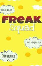 FREAK SQUAD (CLOSE MEMBER) by freak__squad