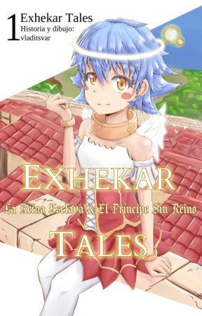 Exhekar Tales I: La Reina Esclava & El Príncipe Sin Reino (+18) by vladitsvar