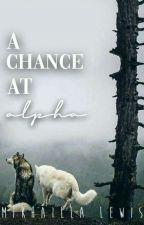 A Chance at Alpha by HiddenInPlainSight13
