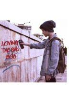 Loving The Bad Boy by _perks_of_infinites