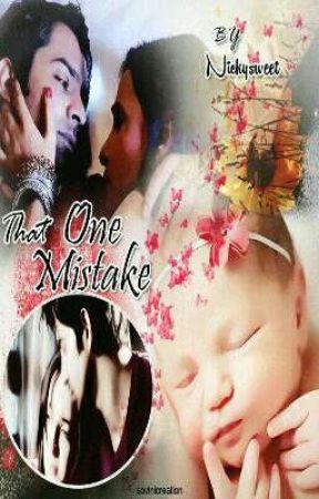 That one mistake!! ✔️ - I possess her - Wattpad