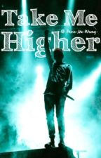Take Me Higher | | Adopted by Tyler Joseph by -Prove-Me-Wrong-