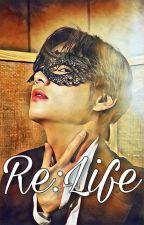 Re:Life | K.Th by Lucas_Bangtan