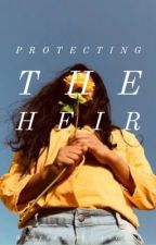 Protecting the Heir (#Wattys2018) by AnlaS0