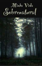 Minha Vida Sobrenatural by 13Rayssa