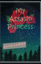 MyAssasinPrincess by PpeachesCatz