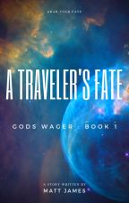 Gods' Wager: A Traveler's Fate by Become_a_villain